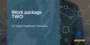 Work package 2: CE digital Healthcare Networks